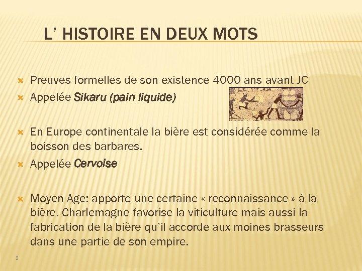 L' HISTOIRE EN DEUX MOTS 2 Preuves formelles de son existence 4000 ans avant