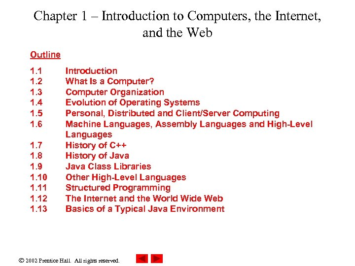 Chapter 1 – Introduction to Computers, the Internet, and the Web Outline 1. 1