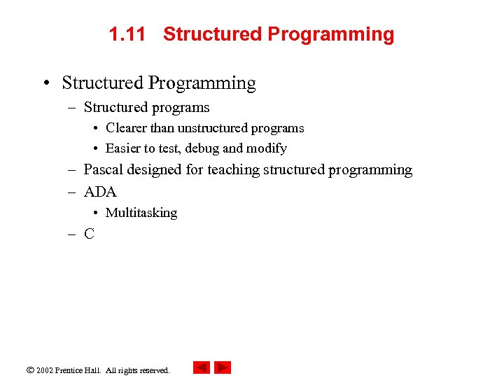 1. 11 Structured Programming • Structured Programming – Structured programs • Clearer than unstructured