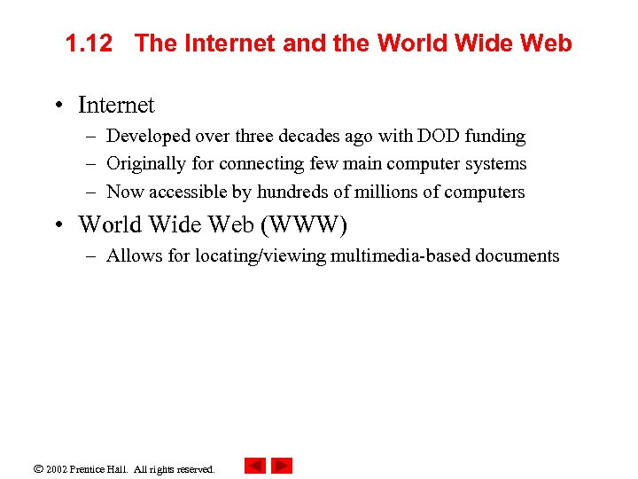 1. 12 The Internet and the World Wide Web • Internet – Developed over