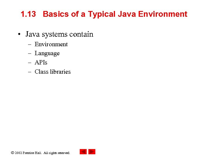 1. 13 Basics of a Typical Java Environment • Java systems contain – –
