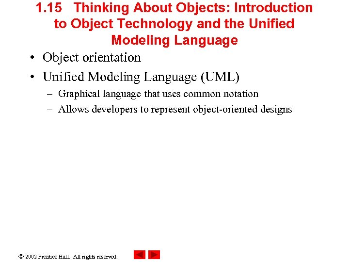 1. 15 Thinking About Objects: Introduction to Object Technology and the Unified Modeling Language