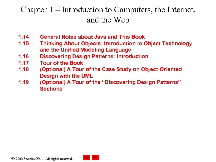 Chapter 1 – Introduction to Computers, the Internet, and the Web 1. 14 1.