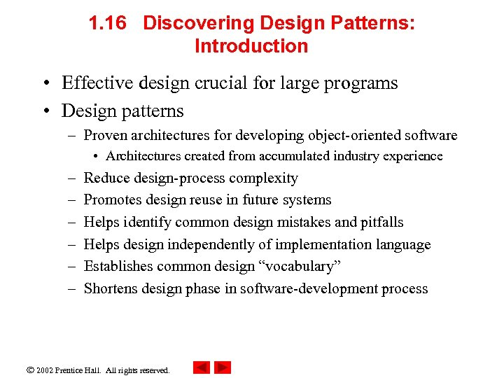 1. 16 Discovering Design Patterns: Introduction • Effective design crucial for large programs •