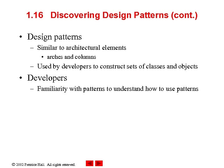 1. 16 Discovering Design Patterns (cont. ) • Design patterns – Similar to architectural