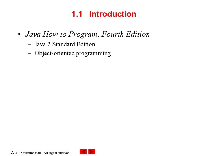 1. 1 Introduction • Java How to Program, Fourth Edition – Java 2 Standard