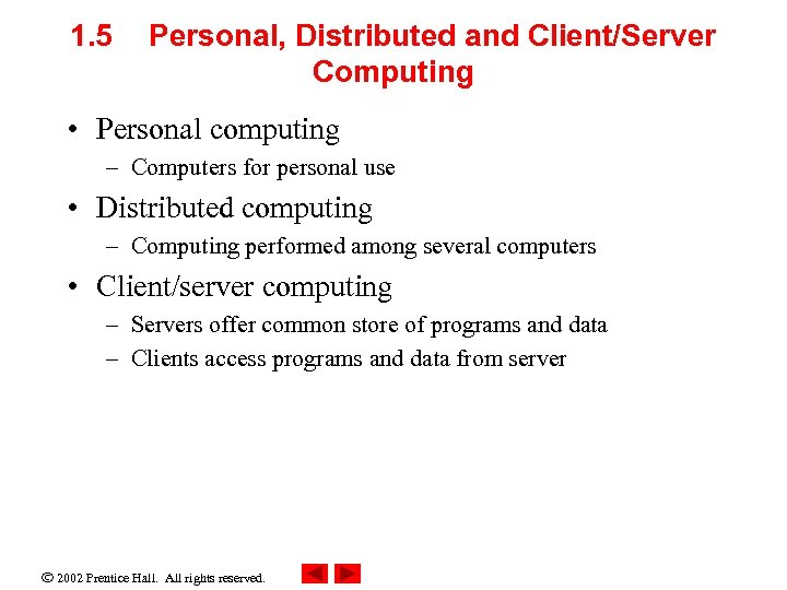 1. 5 Personal, Distributed and Client/Server Computing • Personal computing – Computers for personal