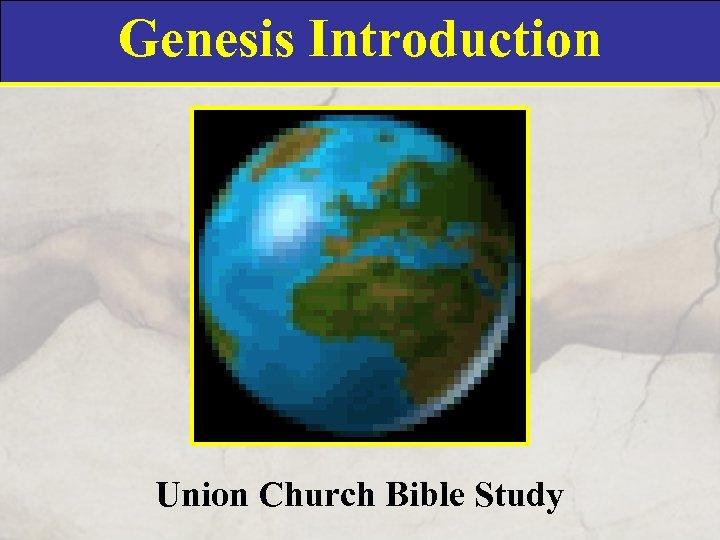 Genesis Introduction Union Church Bible Study