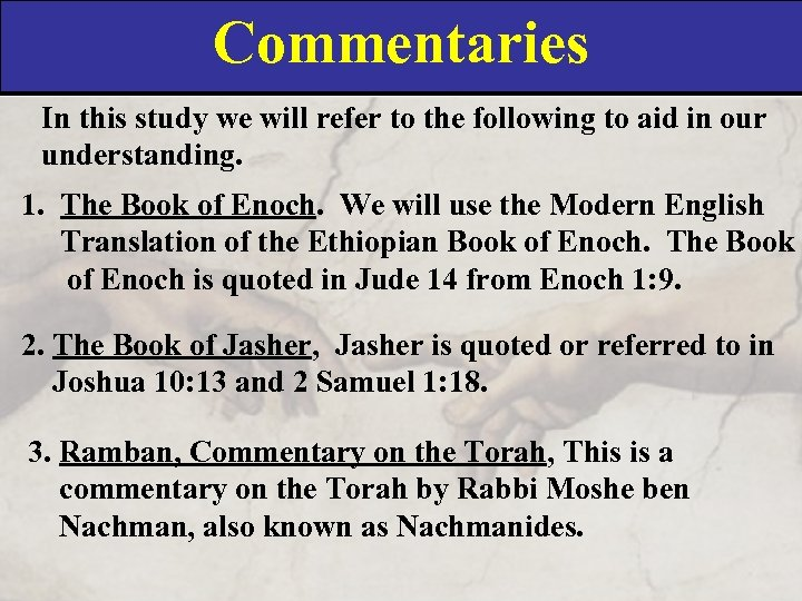 Commentaries In this study we will refer to the following to aid in our