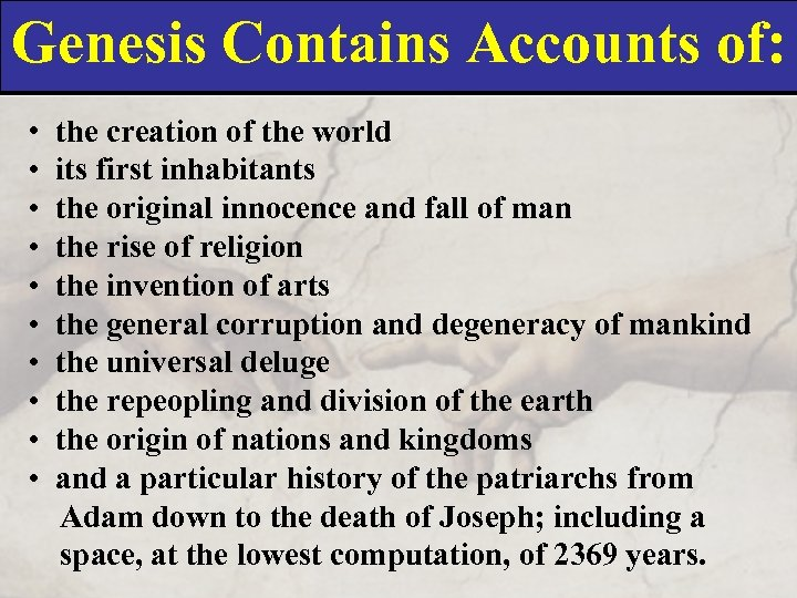 Genesis Contains Accounts of: • • • the creation of the world its first