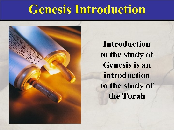 Genesis Introduction to the study of Genesis is an introduction to the study of