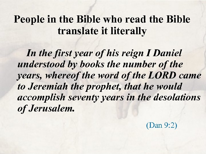 People in the Bible who read the Bible translate it literally In the first