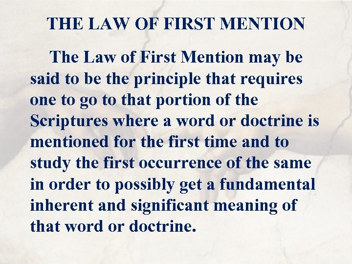 THE LAW OF FIRST MENTION The Law of First Mention may be said to
