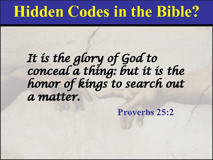 Hidden Codes in the Bible? It is the glory of God to conceal a
