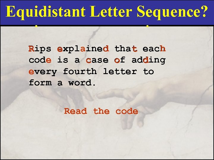 """Equidistant Letter Sequence? """"Equidistant Letter Sequence? """" Rips explained that each a d h"""