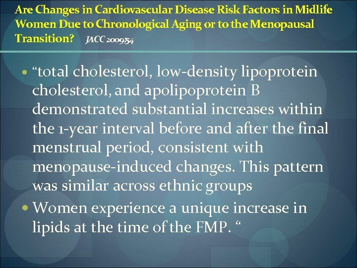 Are Changes in Cardiovascular Disease Risk Factors in Midlife Women Due to Chronological Aging