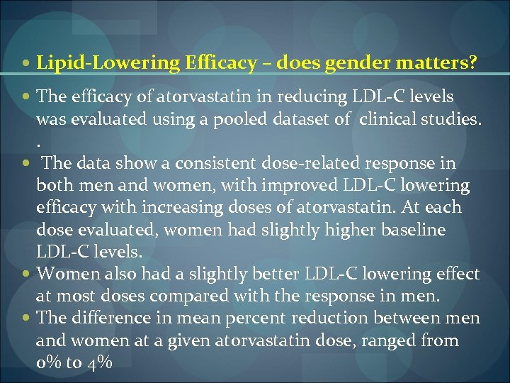 Lipid-Lowering Efficacy – does gender matters? The efficacy of atorvastatin in reducing LDL-C