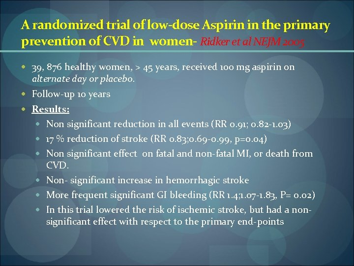 A randomized trial of low-dose Aspirin in the primary prevention of CVD in women-