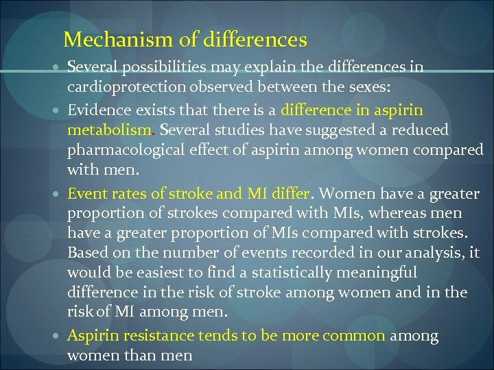 Mechanism of differences Several possibilities may explain the differences in cardioprotection observed between the