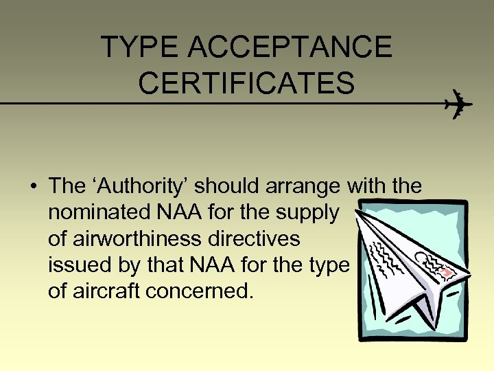 TYPE ACCEPTANCE CERTIFICATES • The 'Authority' should arrange with the nominated NAA for the
