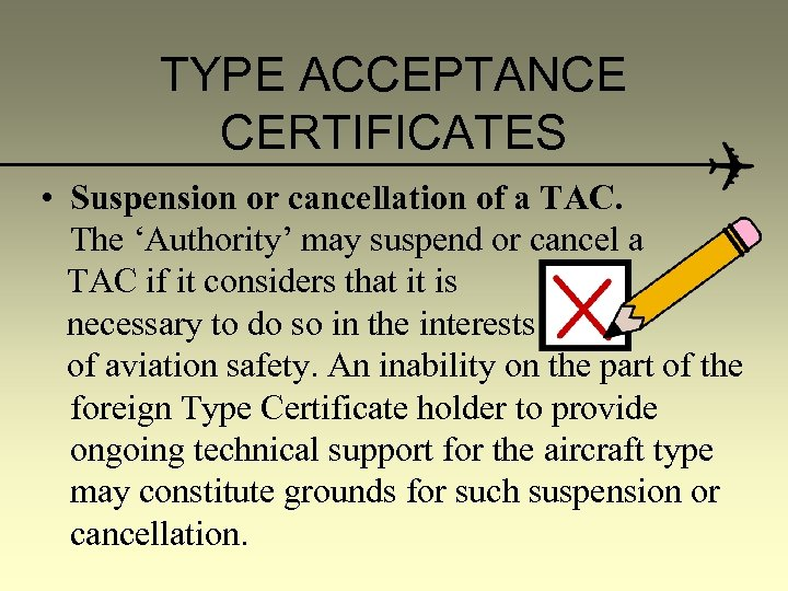 TYPE ACCEPTANCE CERTIFICATES • Suspension or cancellation of a TAC. The 'Authority' may suspend