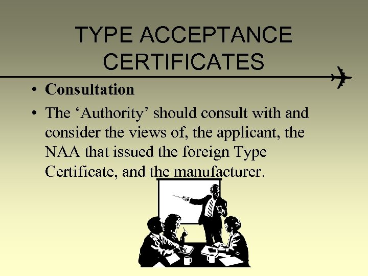 TYPE ACCEPTANCE CERTIFICATES • Consultation • The 'Authority' should consult with and consider the