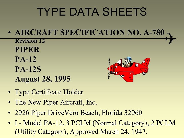 TYPE DATA SHEETS • AIRCRAFT SPECIFICATION NO. A-780 Revision 12 PIPER PA-12 S August