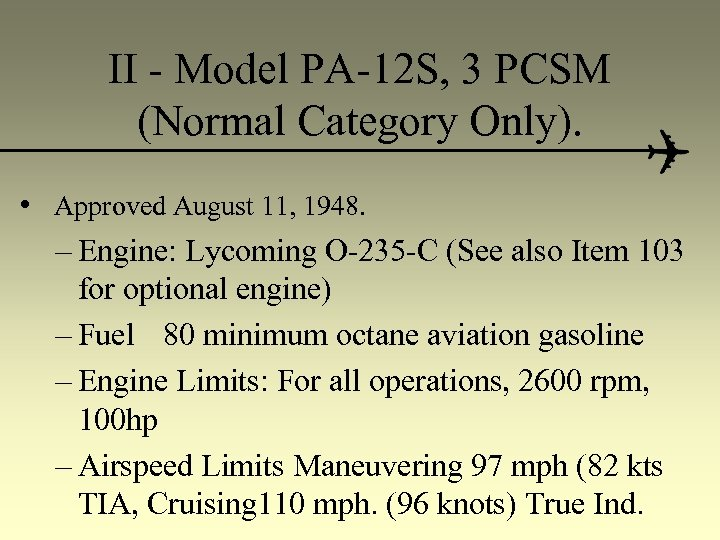 II - Model PA-12 S, 3 PCSM (Normal Category Only). • Approved August 11,
