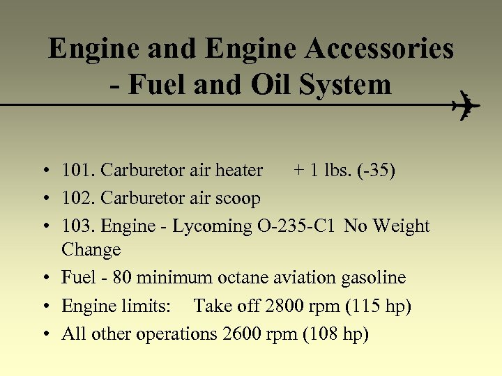 Engine and Engine Accessories - Fuel and Oil System • 101. Carburetor air heater