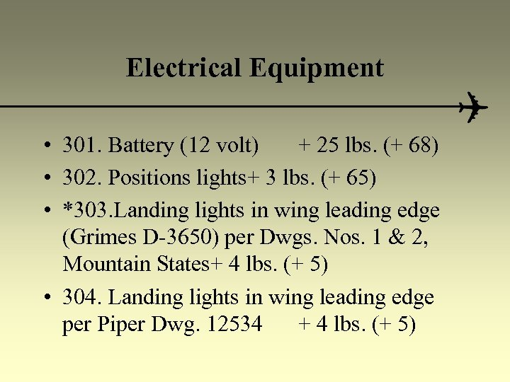 Electrical Equipment • 301. Battery (12 volt) + 25 lbs. (+ 68) • 302.