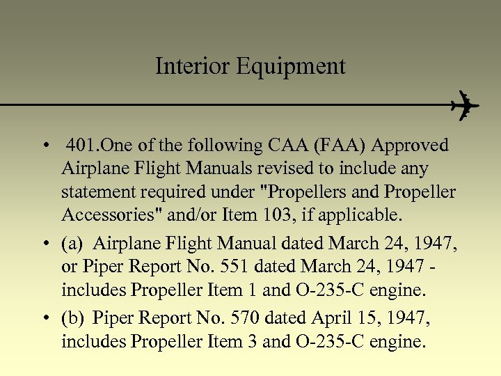 Interior Equipment • 401. One of the following CAA (FAA) Approved Airplane Flight Manuals
