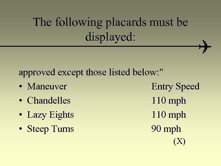 The following placards must be displayed: approved except those listed below: