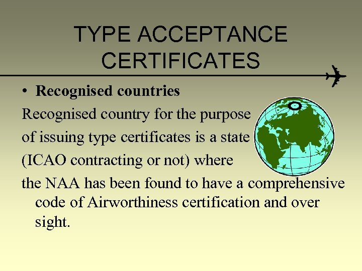 TYPE ACCEPTANCE CERTIFICATES • Recognised countries Recognised country for the purpose of issuing type