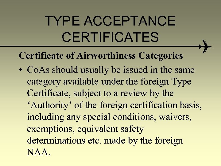 TYPE ACCEPTANCE CERTIFICATES Certificate of Airworthiness Categories • Co. As should usually be issued