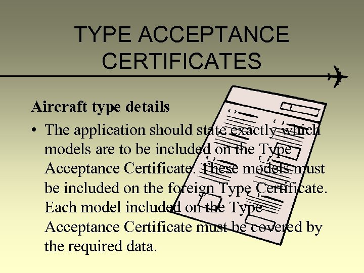 TYPE ACCEPTANCE CERTIFICATES Aircraft type details • The application should state exactly which models