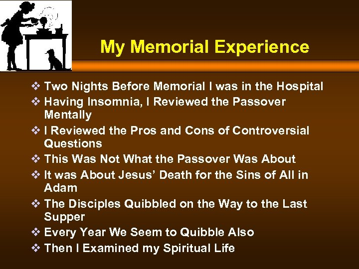 My Memorial Experience v Two Nights Before Memorial I was in the Hospital v