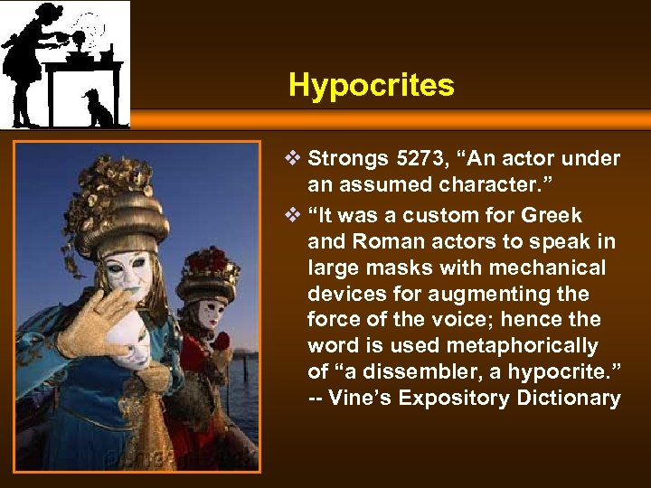 "Hypocrites v Strongs 5273, ""An actor under an assumed character. "" v ""It was"
