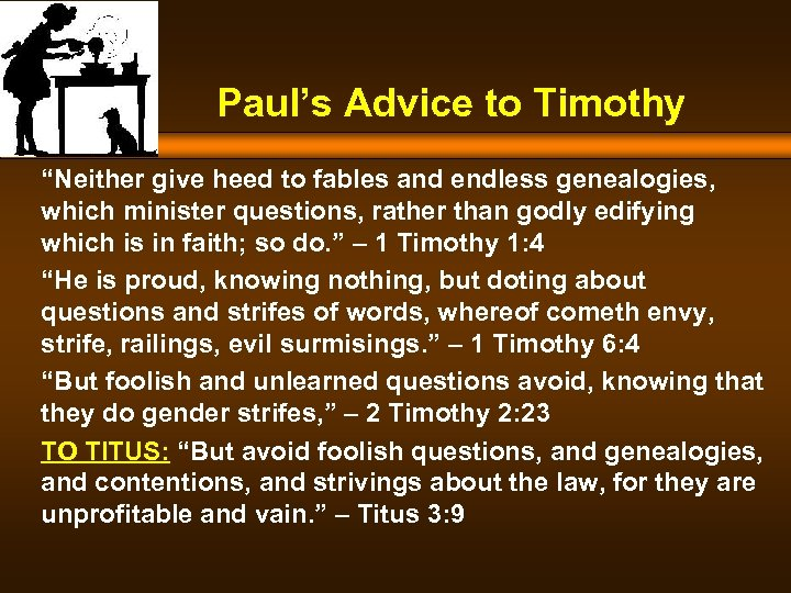 "Paul's Advice to Timothy ""Neither give heed to fables and endless genealogies, which minister"