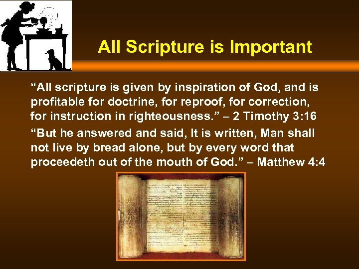 "All Scripture is Important ""All scripture is given by inspiration of God, and is"