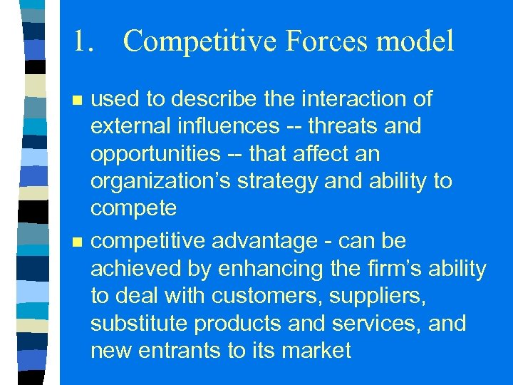 1. Competitive Forces model n n used to describe the interaction of external influences
