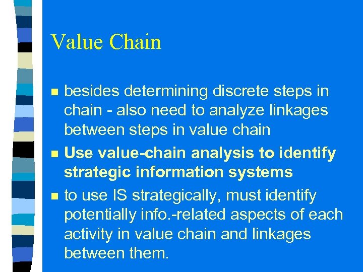 Value Chain n besides determining discrete steps in chain - also need to analyze