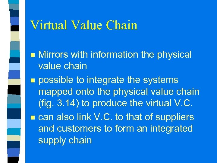 Virtual Value Chain n Mirrors with information the physical value chain possible to integrate
