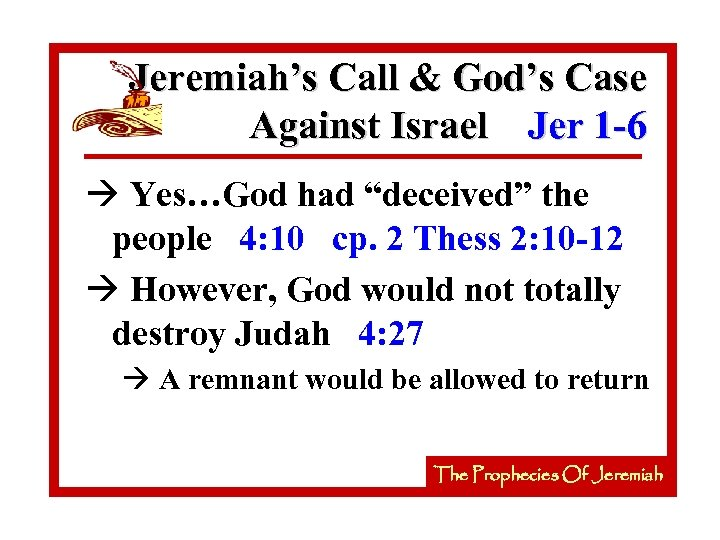 """Jeremiah's Call & God's Case Against Israel Jer 1 -6 à Yes…God had """"deceived"""""""