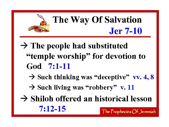 """The Way Of Salvation Jer 7 -10 à The people had substituted """"temple worship"""""""