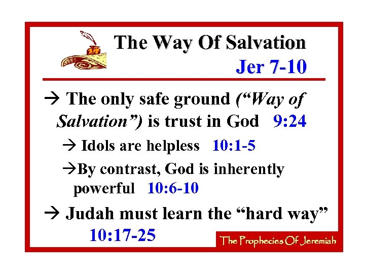 "The Way Of Salvation Jer 7 -10 à The only safe ground (""Way of"
