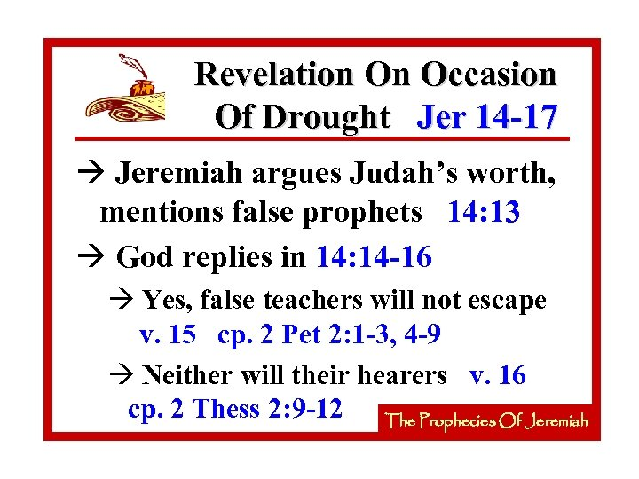 Revelation On Occasion Of Drought Jer 14 -17 à Jeremiah argues Judah's worth, mentions