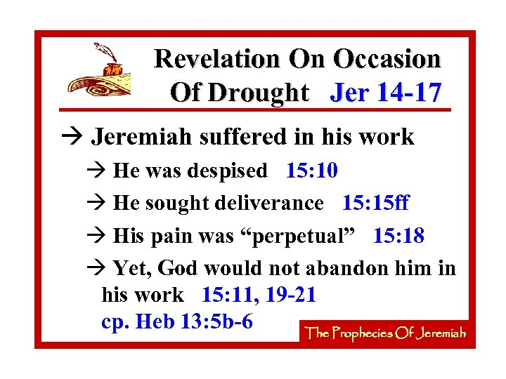Revelation On Occasion Of Drought Jer 14 -17 à Jeremiah suffered in his work