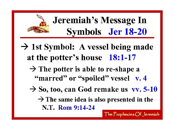 Jeremiah's Message In Symbols Jer 18 -20 à 1 st Symbol: A vessel being