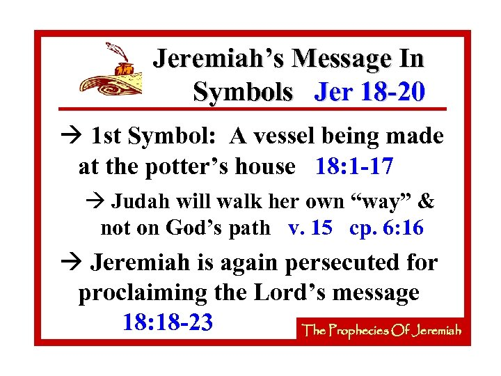 Jeremiah's Message In Symbols Jer 18 -20 à 1 st Symbol: A vessel being