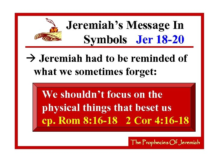 Jeremiah's Message In Symbols Jer 18 -20 à Jeremiah had to be reminded of